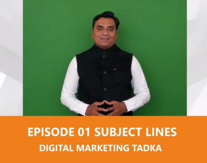 Digital Marketing Tadka Episode 01 - Email Subject Lines for Open Rate